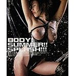 BODY!SUMMER!!SPLASH!!!