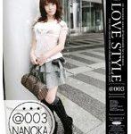 LOVE STYLE @003 Nanoka